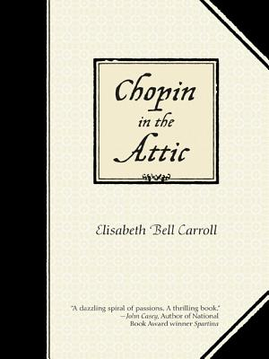 Chopin in the Attic By Bell Carroll, Elisabeth