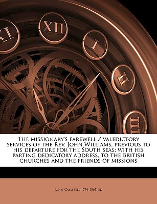 Nabu Press The Missionary's Farewell / Valedictory Services of the REV. John Williams, Previous to His Departure for the South Seas; With H at Sears.com